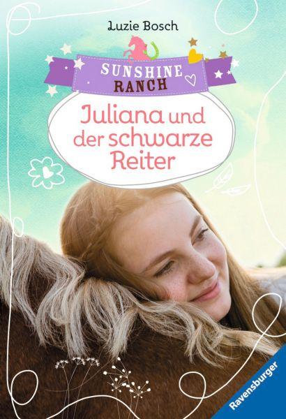 Sunshine Ranch 5: Juliana und der schwarze Reiter
