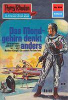 Perry Rhodan 654: Das Mondgehirn denkt anders (Heftroman)