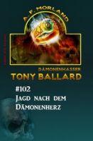 Tony Ballard #102: Jagd nach dem Dämonenherz