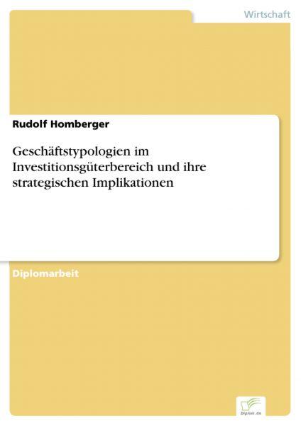 Geschäftstypologien im Investitionsgüterbereich und ihre strategischen Implikationen