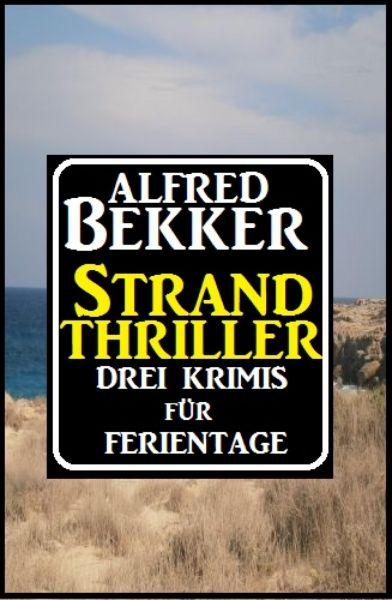 Strand Thriller: Drei Krimis für Ferientage