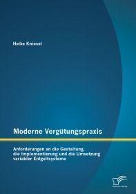 Moderne Vergütungspraxis: Anforderungen an die Gestaltung, die Implementierung und die Umsetzung var