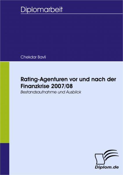 Rating-Agenturen vor und nach der Finanzkrise 2007/08