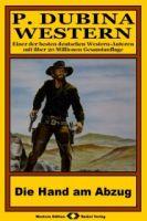 P. Dubina Western, Bd. 30: Die Hand am Abzug
