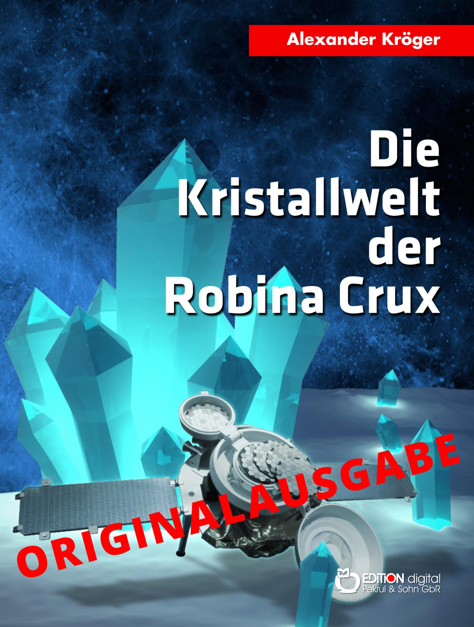 Die Kristallwelt der Robina Crux - Originalausgabe