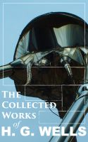 The Collected Works of H. G. Wells