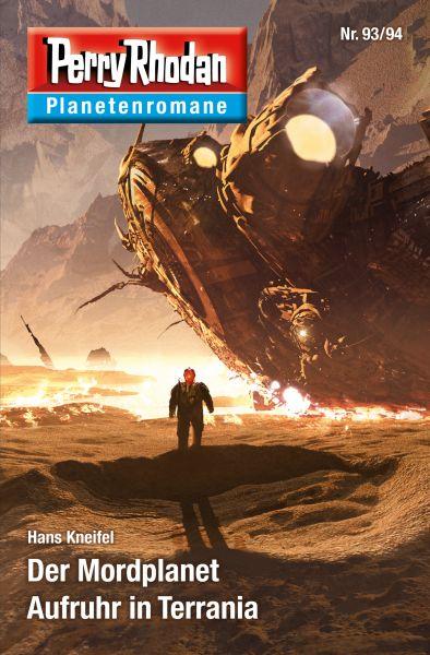 Planetenroman 93 + 94: Der Mordplanet / Aufruhr in Terrania