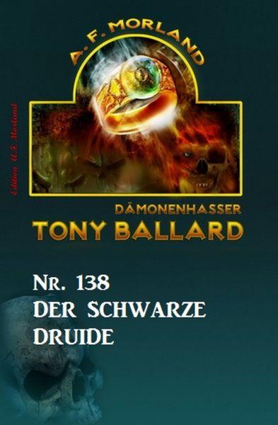 Der schwarze Druide Tony Ballard Nr. 138