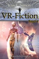 Im Griff des Avatars ( VR-Fiction 4 )