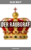 Der Raubgraf: Historischer Roman
