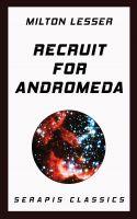 Recruit for Andromeda (Serapis Classics)