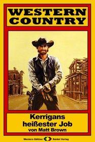 WESTERN COUNTRY 175: Kerrigans heißester Job