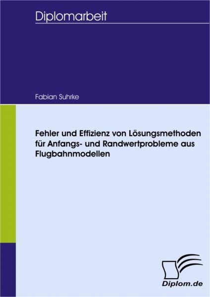 Fehler und Effizienz von Lösungsmethoden für Anfangs- und Randwertprobleme aus Flugbahnmodellen