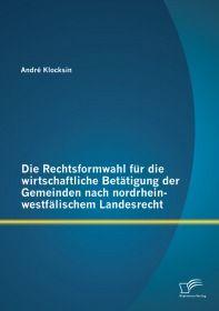 Die Rechtsformwahl für die wirtschaftliche Betätigung der Gemeinden nach nordrhein-westfälischem Lan
