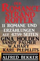 Der Romance Strand Koffer – 11 Romane und Erzählungen auf  4259 Seiten