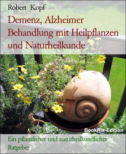 Demenz, Alzheimer Behandlung mit Heilpflanzen und Naturheilkunde
