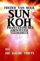 Sun Koh Taschenbuch #15: Die Rache Tibets