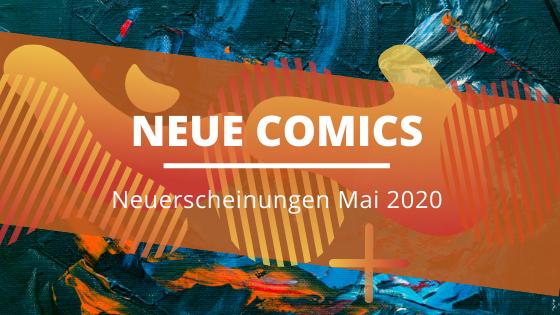 Comics-Neuerscheinungen-Mai