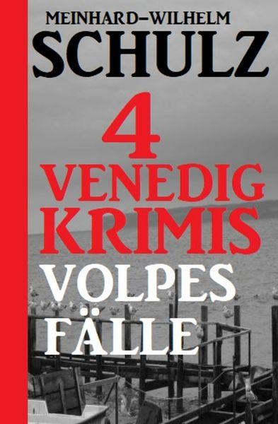 4 Venedig-Krimis: Volpes Fälle