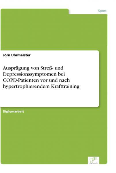 Ausprägung von Streß- und Depressionssymptomen bei COPD-Patienten vor und nach hypertrophierendem Kr