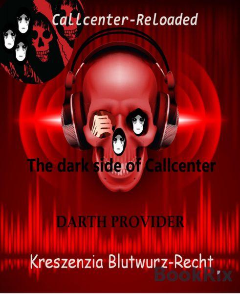 The dark side of Callcenter