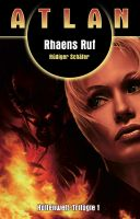 ATLAN Höllenwelt 1: Rhaens Ruf