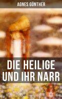 Die Heilige und ihr Narr (Gesamtausgabe in 2 Bänden)