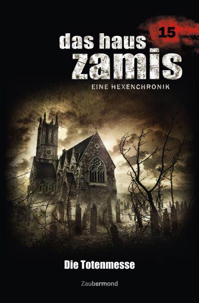 Das Haus Zamis 15 - Die Totenmesse