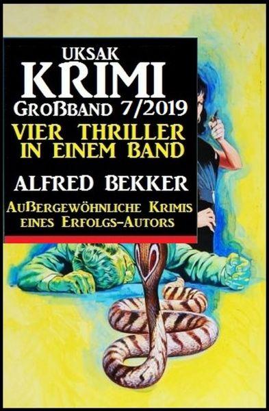 Uksak Krimi Großband 7/2019 - Vier Thriller in einem Band