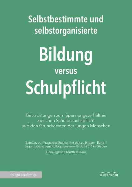 Selbstbestimmte und selbstorganisierte Bildung versus Schulpflicht