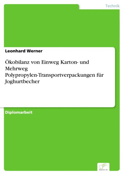 Ökobilanz von Einweg Karton- und Mehrweg Polypropylen-Transportverpackungen für Joghurtbecher