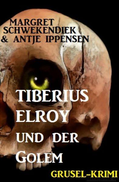 Tiberius Elroy und der Golem