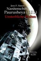 Nanitenschiff Paurusheya ( I I I): Unsterbliche Welten
