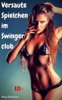 Versaute Spielchen im Swingerclub