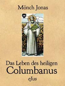 Das Leben des heiligen Columbanus