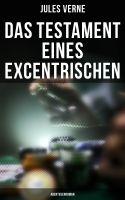 Das Testament eines Excentrischen: Abenteuerroman
