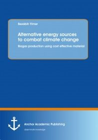 Alternative energy sources to combat climate change: Biogas production using cost effective material