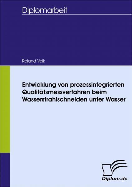 Entwicklung von prozessintegrierten Qualitätsmessverfahren beim Wasserstrahlschneiden unter Wasser