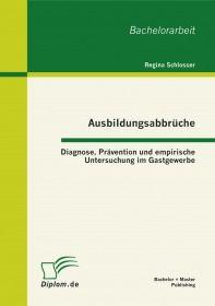 Ausbildungsabbrüche: Diagnose, Prävention und empirische Untersuchung im Gastgewerbe