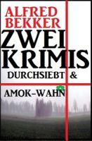 Zwei Krimis: Durchsiebt & Amok-Wahn