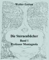 Die Sternenbücher Band 1 Professor Montagnola
