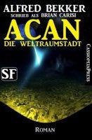 Brian Carisi SF Roman: Acan - Die Weltraumstadt