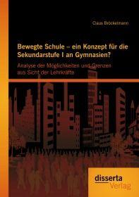 Bewegte Schule – ein Konzept für die Sekundarstufe I an Gymnasien?: Analyse der Möglichkeiten