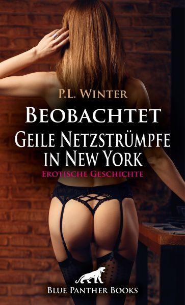 Beobachtet - Geile Netzstrümpfe in New York | Erotische Geschichte