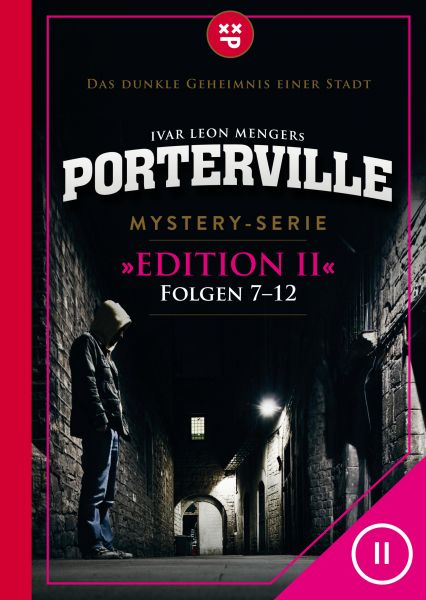 Porterville (Darkside Park) Edition II (Folgen 7-12)