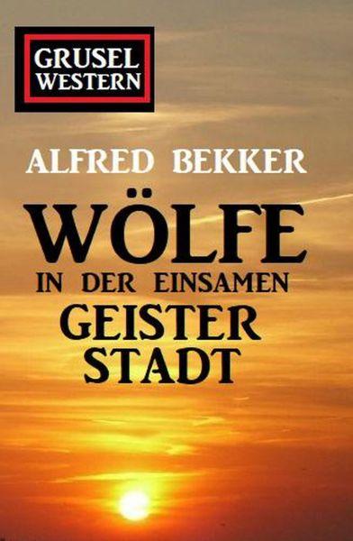 Wölfe in der einsamen Geisterstadt: Grusel-Western