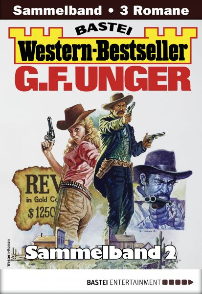 G. F. Unger Western-Bestseller Sammelband 2