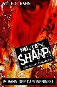 Milton Sharp #15: Im Bann der Dämoneninsel