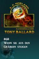 Tony Ballard #68: Wenn sie aus den Gräbern steigen