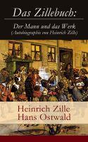 Das Zillebuch: Der Mann und das Werk (Autobiographie von Heinrich Zille)